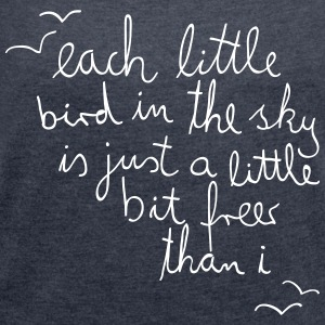 Each Little Bird In The Sky Tee shirts - T-shirt Femme à manches retroussées
