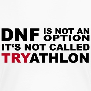 DNF is not an option :-) - Frauen Premium T-Shirt