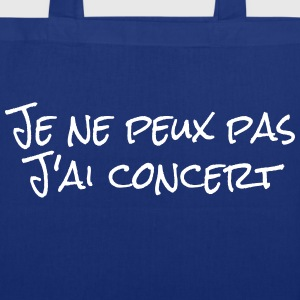 Je ne peux pas j'ai concert Bags & Backpacks - Tote Bag