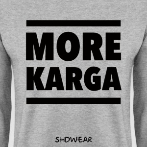 More Karga Hoodies & Sweatshirts - Men's Sweatshirt