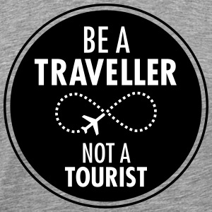 Be Traveller Not A Tourist T-Shirts - Men's Premium T-Shirt