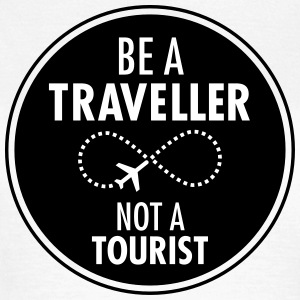 Be Traveller Not A Tourist T-Shirts - Frauen T-Shirt