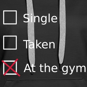Single Taken At the gym Pullover & Hoodies - Frauen Premium Hoodie