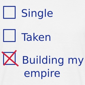 Single Taken Building my empire T-skjorter - T-skjorte for menn