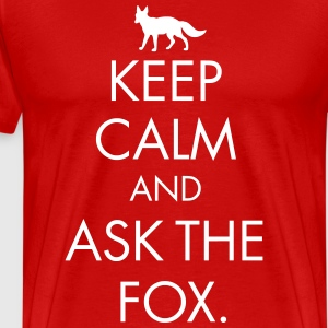 Keep calm and ask the fox - Männer Premium T-Shirt