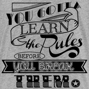 You gotta learn the Rules - Black - Kinder Premium T-Shirt