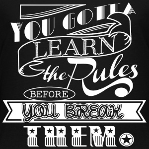 You Gotta Learn The Rules - White - Kinder Premium T-Shirt