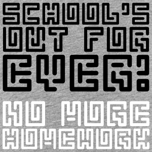 Schools Out for Ever -  No More Homework 2C - Kinder Premium T-Shirt