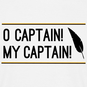 O Captain! My Captain! T-Shirts - Men's T-Shirt