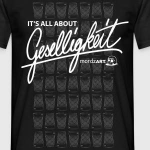 Its all about Geselligkeit - Männer T-Shirt