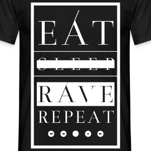 EAT SLEEP RAVE REPEAT T-Shirts - Männer T-Shirt