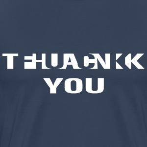 fuck thank you T-Shirts - Men's Premium T-Shirt