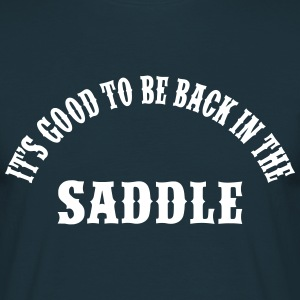 Back In The Saddle T-Shirts - Männer T-Shirt