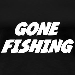 Gone Fishing  T-Shirts - Women's Premium T-Shirt