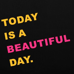 today is beautiful Bags & Backpacks - Tote Bag