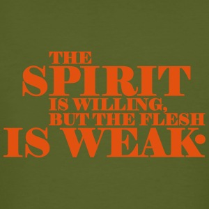 The Spirit is Weak T-Shirts - Männer Bio-T-Shirt