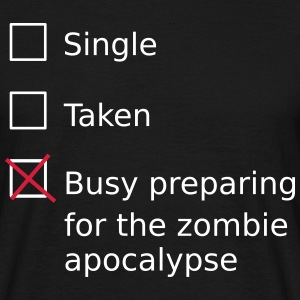 Single Taken Busy preparing for a zombie apocalyps Tee shirts - T-shirt Homme