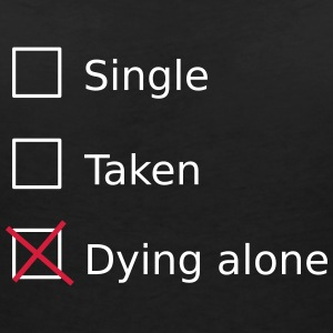 Single Taken Dying alone Tee shirts - T-shirt col V Femme