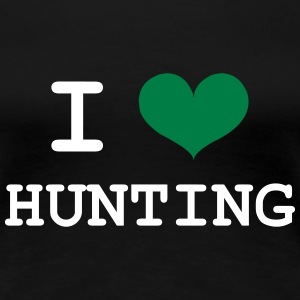 I Love Hunting T-Shirts - Frauen Premium T-Shirt