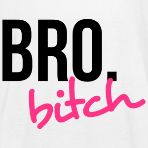 Bro biatch! 2 Tops - Women's Tank Top by Bella
