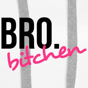 Bro. bitchen! Sweat-shirts - Sweat-shirt à capuche Premium pour femmes