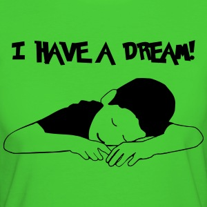 I HAVE A DREAM T-Shirts - Frauen Bio-T-Shirt