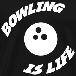 Bowling is life ! T-Shirts - Men's Premium T-Shirt