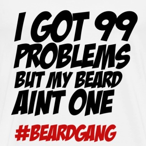 99 Problems Beard T-Shirt - Männer Premium T-Shirt