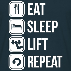 eat sleep lift repeat Magliette - Maglietta da uomo