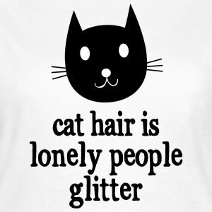 Cat Hair Is Lonely People Glitter Magliette - Maglietta da donna