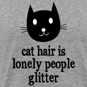 Cat Hair Is Lonely People Glitter T-Shirts - Männer Premium T-Shirt