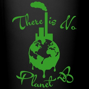 There is no Planet B Flaschen & Tassen - Tasse einfarbig