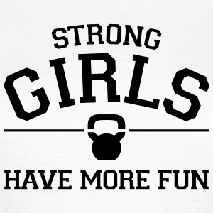 Strong Girls Have More Fun T-skjorter - T-skjorte for kvinner