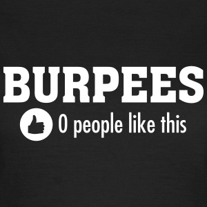 Burpees - 0 People Like This T-shirts - T-shirt dam