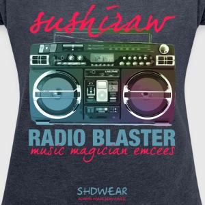 Radio Blaster T-Shirts - Women's T-shirt with rolled up sleeves