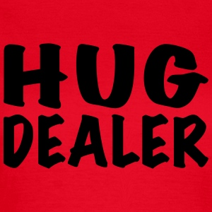Hug Dealer T-Shirts - Women's T-Shirt