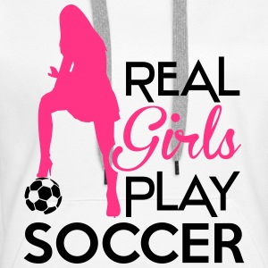 Real Girls play soccer Hoodies & Sweatshirts - Women's Premium Hoodie