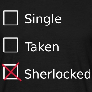 Single Taken Sherlocked T-Shirts - Männer T-Shirt