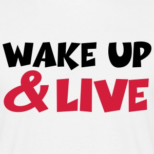 Wake up and live T-shirts - Mannen T-shirt