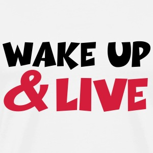 Wake up and live T-shirts - Mannen Premium T-shirt