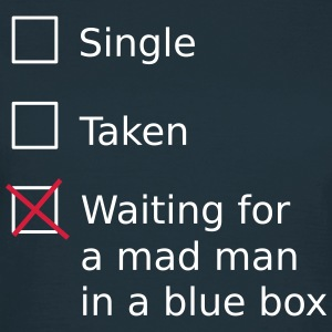 Single Taken Waiting for a mad man in a blue box T-shirts - T-shirt dam