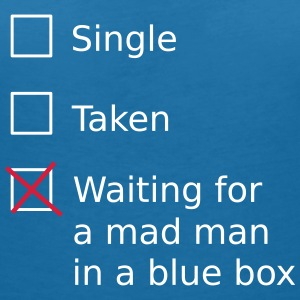 Single Taken Waiting for a mad man in a blue box Koszulki - Koszulka damska  z dekoltem w serek