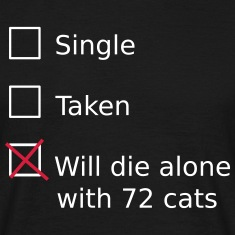 Single Taken Will die alone with 72 cats T-Shirts