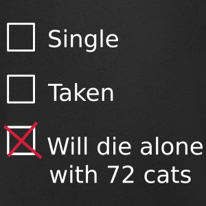 Single Taken Will die alone with 72 cats T-Shirts - Men's V-Neck T-Shirt
