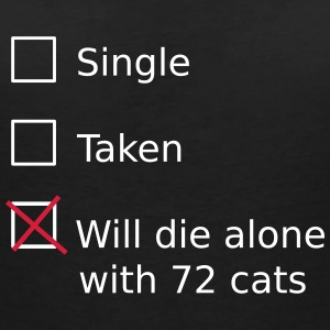 Single Taken Will die alone with 72 cats T-shirts - Vrouwen T-shirt met V-hals
