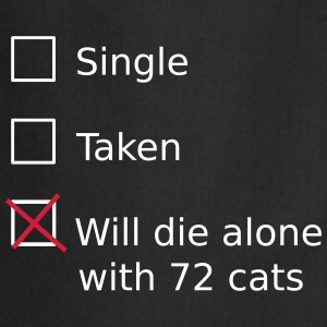 Single Taken Will die alone with 72 cats Förkläden - Förkläde