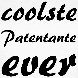 coolste Patentante ever T-Shirts - Frauen T-Shirt