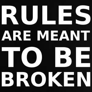 Rules are meant to be broken T-shirts - Baby-T-shirt