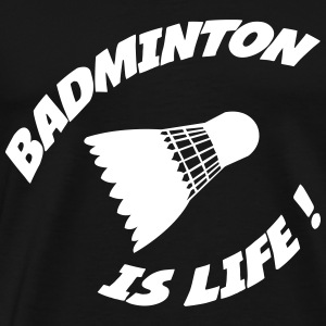 Badminton is life ! T-shirts - Herre premium T-shirt