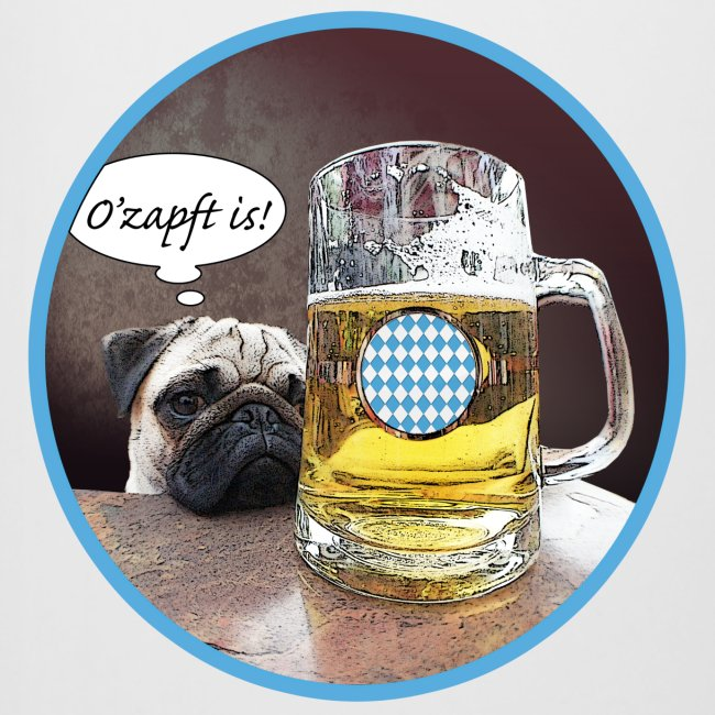 Mops  Bierkrug O' zapft is